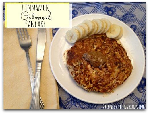 Cinnamon Oatmeal pancake. 2 Generations Running.