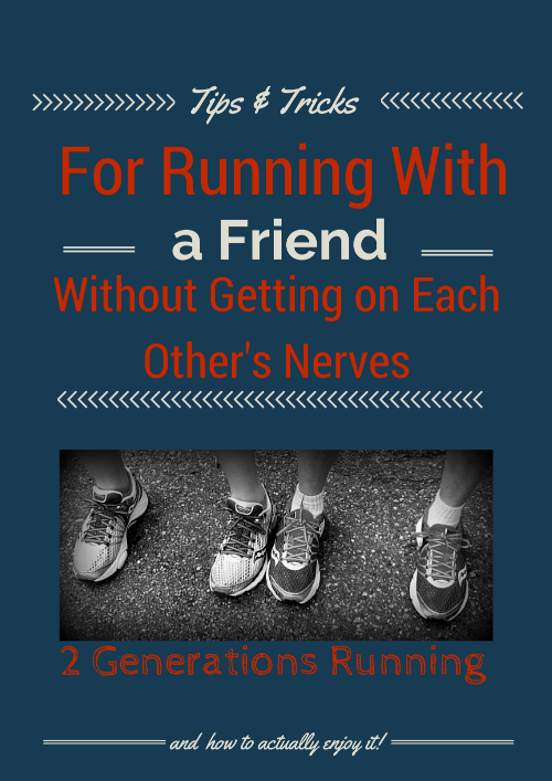 Tips for Running with a friend. 2 Generations Running
