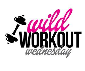 Wild Workout Wednesday.