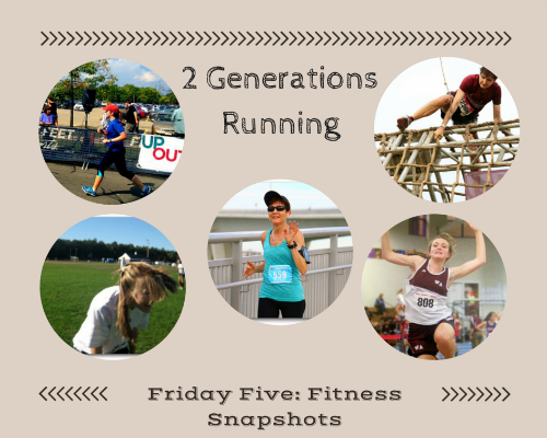 Friday Five: Fitness Snapshots. 2 Generations Running.