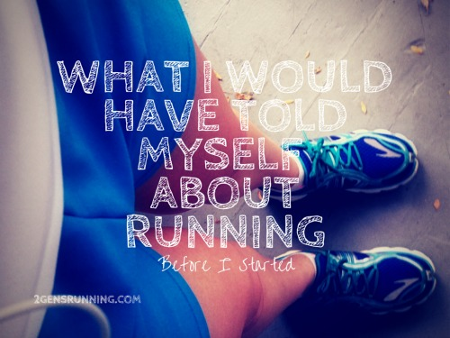 What I Would Have Told Myself About Running Before I Started. 2 Generations Running.