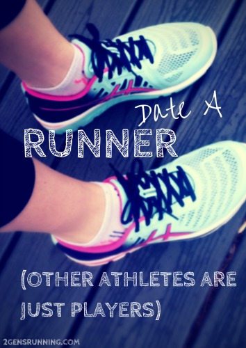 Date A Runner (Other Athletes Are Just Players) | 2 Generations Running