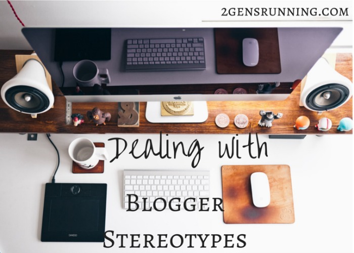 Dealing with Blogger Stereotypes | 2 Generations Running
