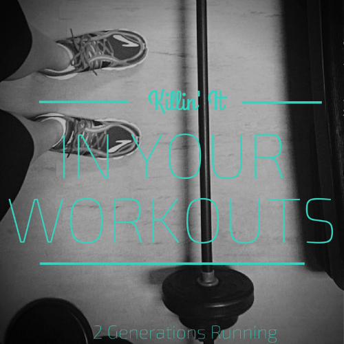 Killin' It In Your Workouts | 2 Generations Running
