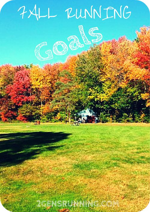 Fall Running Goals | 2 Generations Running