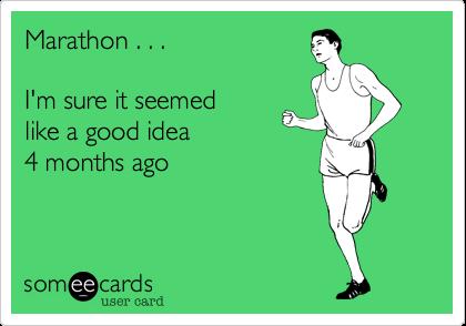 Marathon... It seemed like a good idea