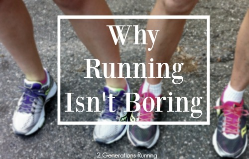 Why Running Isn't Boring | 2 Generations Running